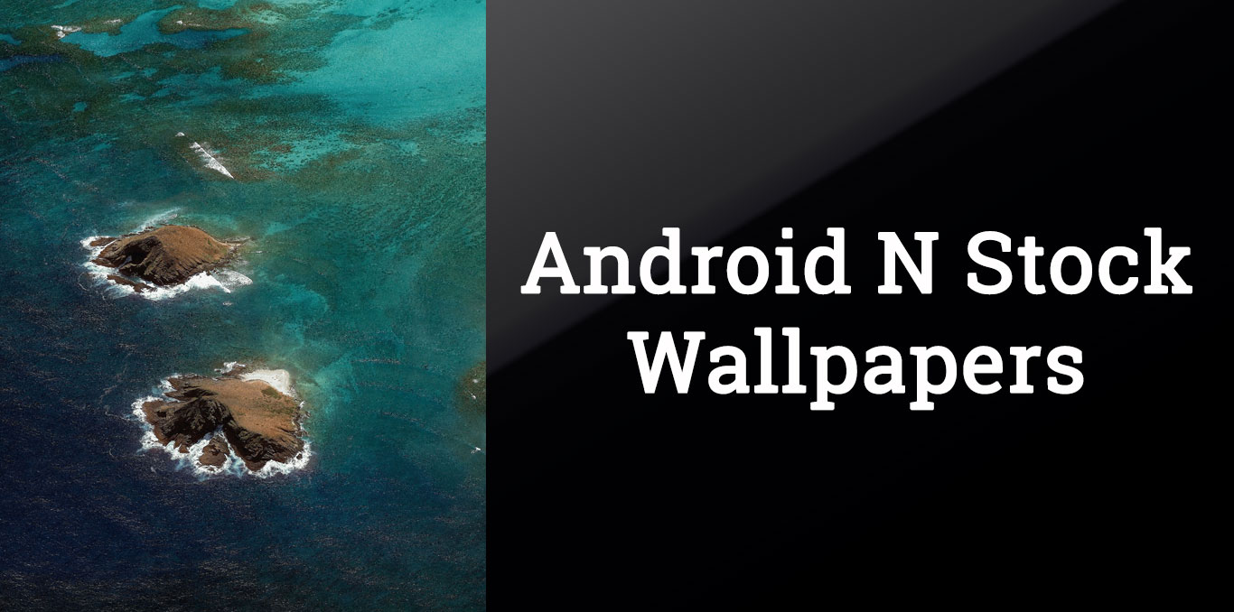 Download Android 7.0 N (Nougat) Stock Wallpapers Quad HD (Updated