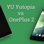 YU Yutopia vs OnePlus 2 – Mobile Comparison