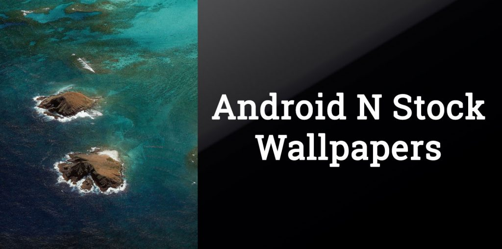 Download Android 7.0 N (Nougat) Stock Wallpapers Quad HD ...