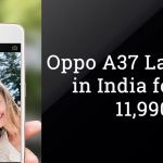 Oppo A37 Launched in India for Rs. 11990 with 2GB RAM
