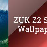 Download ZUK Z2 / Lenovo Z2 Plus Stock Wallpapers