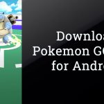 Download Pokemon GO 0.59.1 APK Update for Android | Latest Version