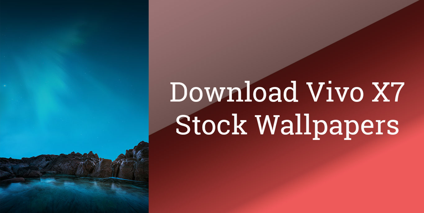 Vivo X7 Stock Wallpapers Available, Download Now