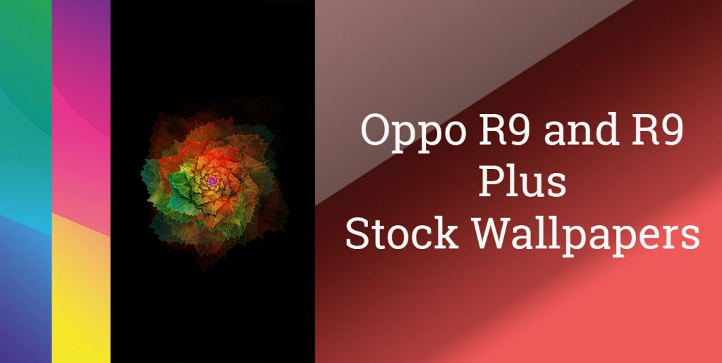 Download Oppo A3s Stock Wallpapers: OPPO R9 And R9 Plus Stock Wallpapers Now Available (Download