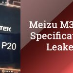 Meizu M3 Max Specifications Leaked, Helio P20 with mPen