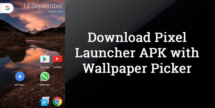 Download Pixel Launcher APK with Wallpaper Picker for Android Phones