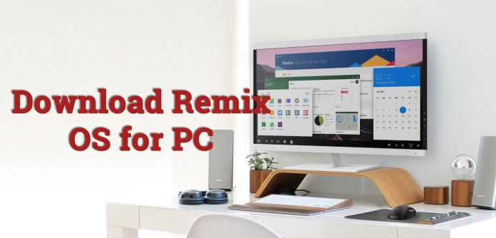 Download Remix OS 3 0 204 for PC (Run Android Apps on Windows)