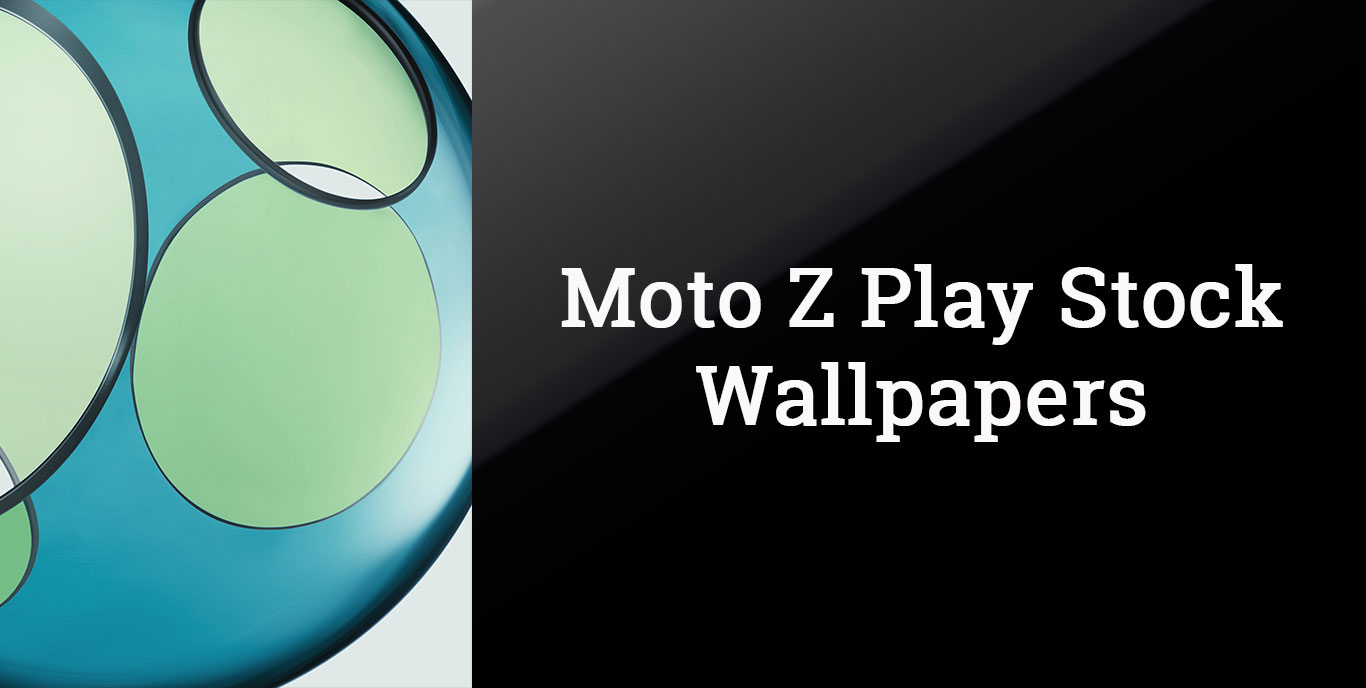 Download Moto Z Play Stock Wallpapers In Quad Hd