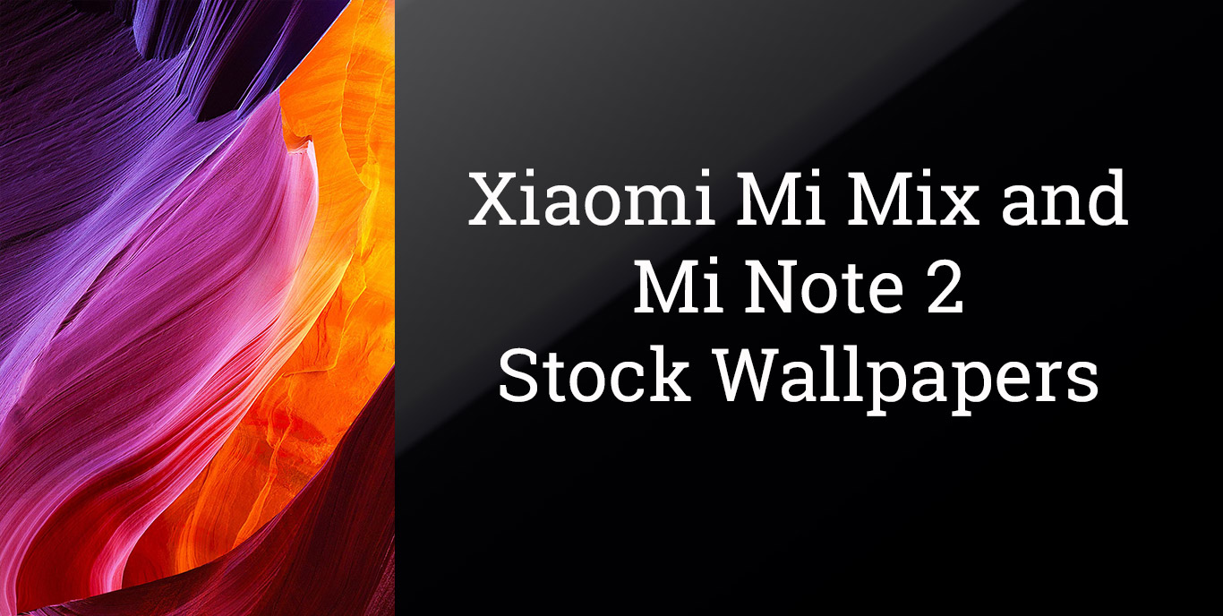 Xiaomi Wallpapers Hd: Download Xiaomi Mi Mix And Mi Note 2 Wallpapers