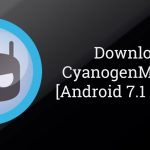 Download CyanogenMod 14.1 (CM14.1) Based on Android 7.1 Nougat