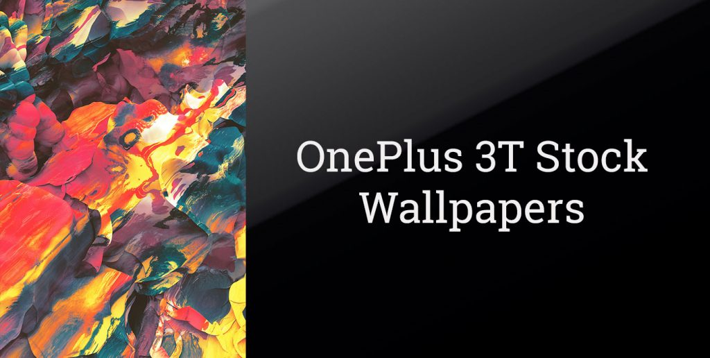 Oneplus 3t stock wallpapers
